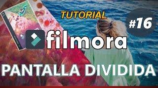 FILMORA _ Tutorial 16: PANTALLA DIVIDIDA (cómo aplicarla editando videos para youtube)