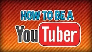 Wie wird man YouTuber? Was brauch man?