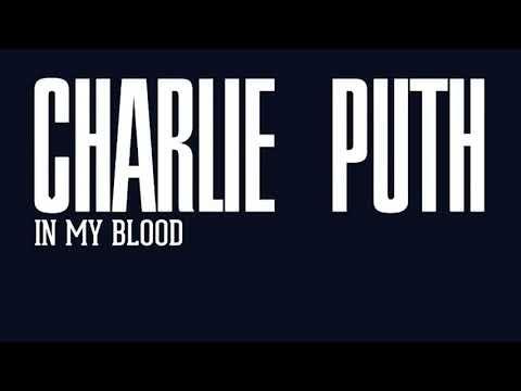 Charlie Puth - In My Blood Lyrics (1 hr)