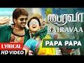 Papa Papa Video Song With Lyrics | Bairavaa | Vijay,Keerthy Suresh,Santhosh Narayanan | Tamil Songs