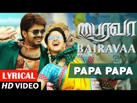Papa Papa Video Song With Lyrics | Bairavaa | Vijay,Keerthy Suresh,Santhosh Narayanan | Tamil Songs