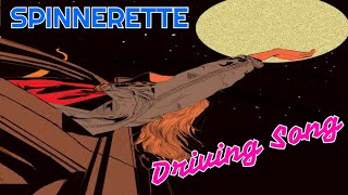 Spinnerette - Driving Song (Unofficial Lyrics Video)