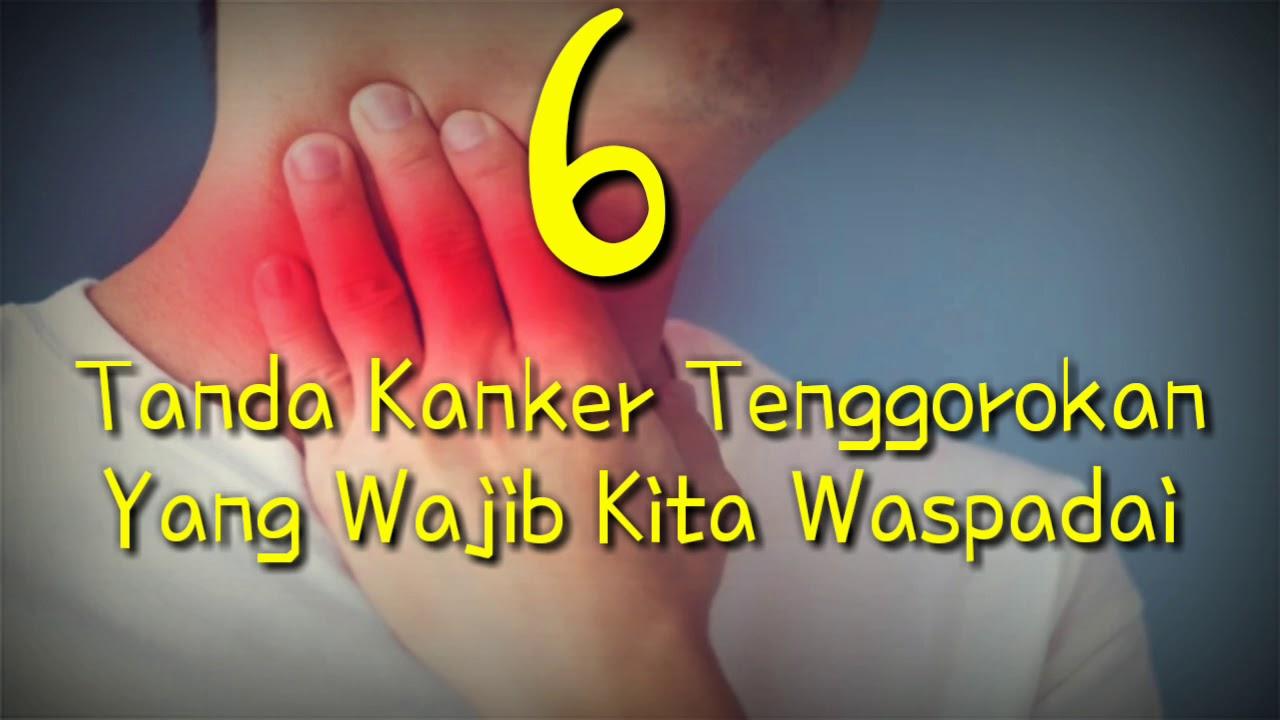 6 Tanda Kanker Tenggorokan Yang Wajib Kita Waspadai - YouTube