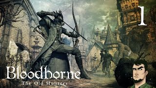 Начало! ● Bloodborne: Old Hunters