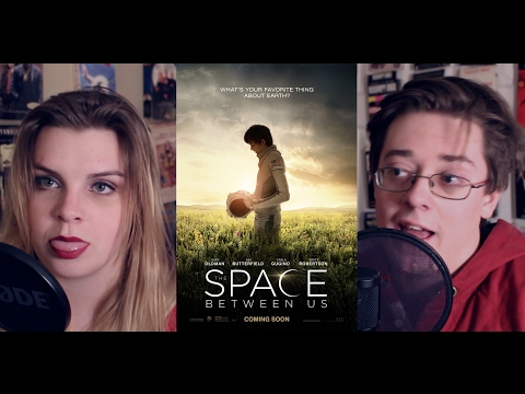 The Space Between Us (2017) Review