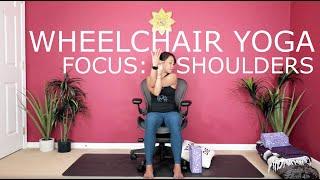 Wheelchair Yoga - Focused on Shoulders