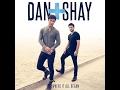 Dan+Shay- 19 You + Me Lyrics