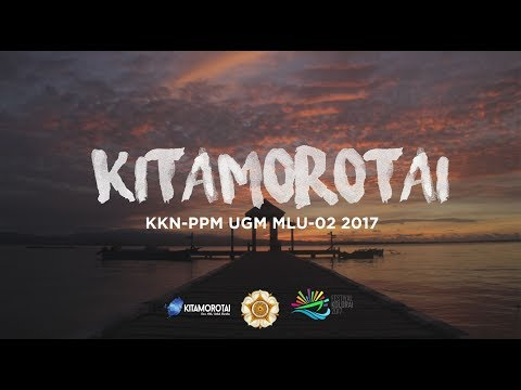 AFTER MOVIE KKN-PPM UGM MOROTAI 2017 - MUTIARA DI BIBIR PASIFIK INDONESIA