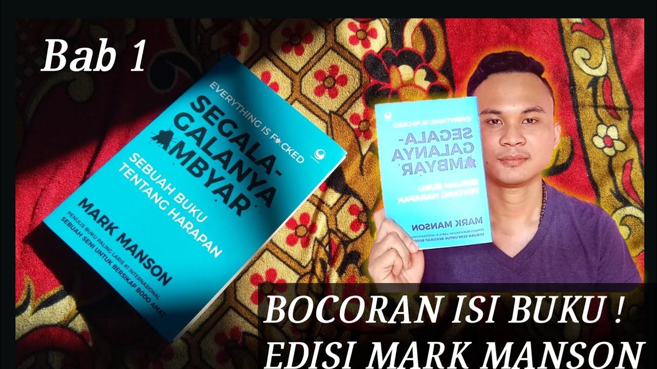 Part 1 Bocoran Isi Buku Edisi Mark Manson Segala Galanya