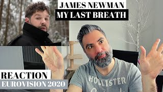 JAMES NEWMAN - MY LAST BREATH (REACTION): does the UK have any chance at the Eurovision 2020?