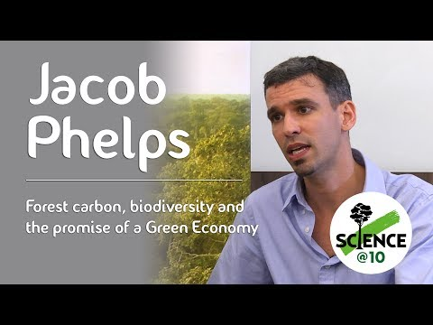 CIFOR's Science@10 – Jacob Phelps on forest carbon, biodiversity and the promise of a green economy