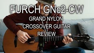 FURCH GNc2-CW nylon crossover - guitar review