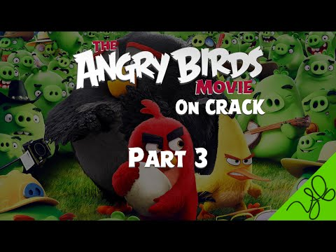 [HD] Angry Birds Movie ON CRACK PART 3