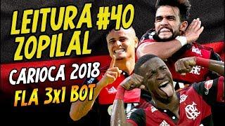 LEITURA ZOPILAL #40 - Flamengo 3 x 1 Botafogo (Carioca 2018)