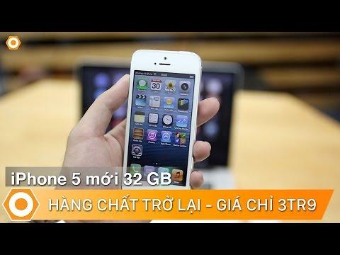 Trên tay iPhone 5 mới 32gb, giá chỉ 3tr9 – Huyền thoại trở lại