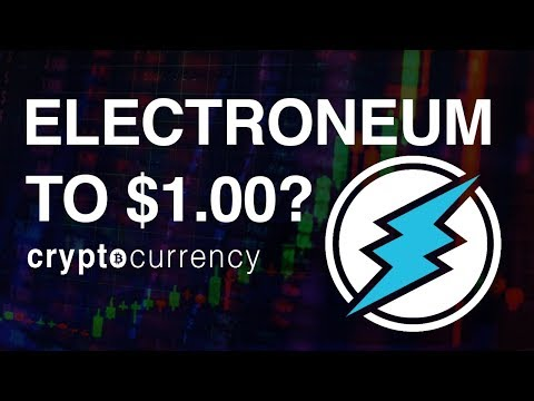 ELECTRONEUM PRICE $1.00 in 2018?!? - (Here's why I hold so much Electroneum)