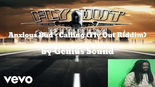 Anxious Bud & Genius Sound - Calling (Fly Out Riddim) (AUDIO)