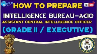How To Prepare For Intelligence Bureau (IB) - (ACIO) Assistant Central  Intelligence Officer