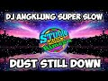 Dj Super Slow Dust Still Down Versi Angklung Viral   Mp3 - Mp4 Download