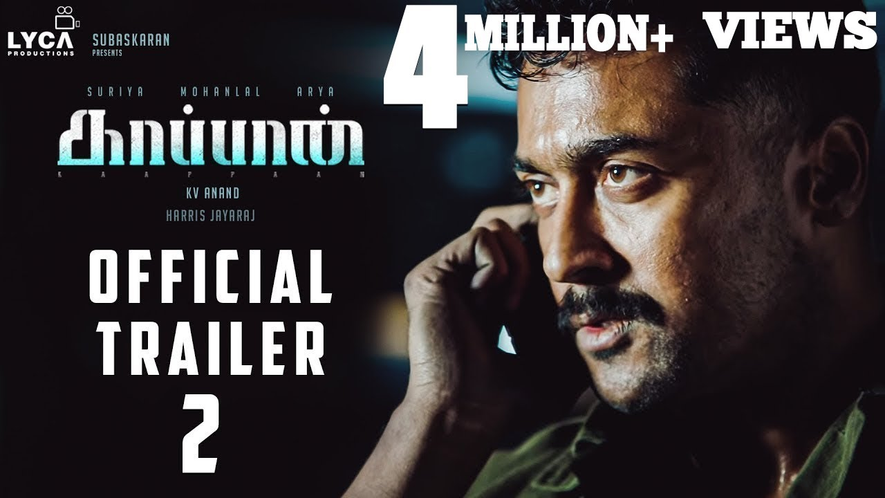 KAAPPAAN - Official Trailer 2 | Suriya, Mohan Lal, Arya | K V Anand | Harris Jayaraj | Subaskaran