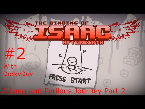 The Binding of Isaac Afterbirth #2: A Long and Perilous Journey Part 2