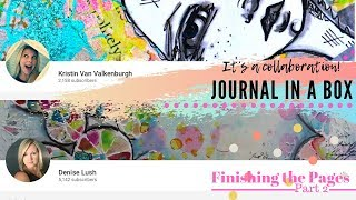 Journal in a Box Collaboration with Denise Lush: Completing our Pages & FINAL FLIP!