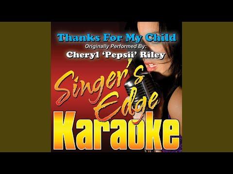 Thanks for My Child (Originally Performed by Cheryl 'Pepsii' Riley) (Instrumental)