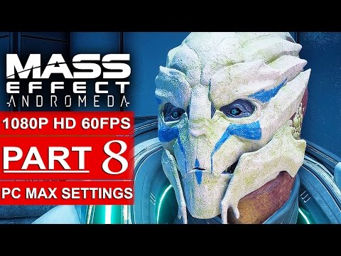 MASS EFFECT ANDROMEDA Gameplay Walkthrough Part 8 [1080p HD 60FPS PC MAX SETTINGS] - No Commentary