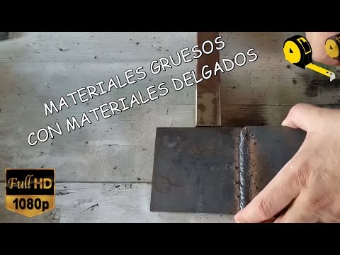 COMO SOLDAR MATERIALES DE DISTINTOS GRUESOS.