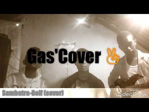 Gas'cover ----- Sambatra-ROLF (best cover) mada music