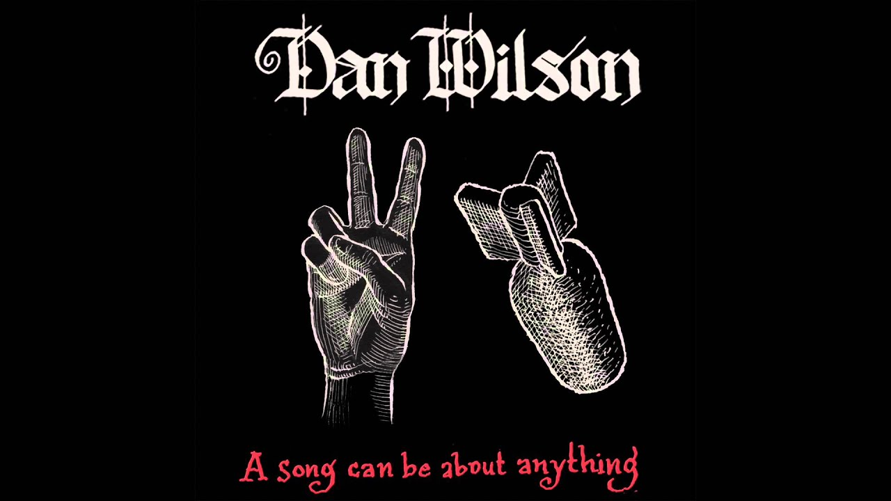dan-wilson-a-song-can-be-about-anything-audio-dan-wilson