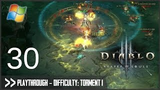 Diablo 3: Reaper of Souls (PC) - Pt.30 [Difficulty Torment I]