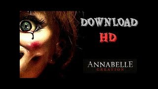 How to download Annabelle : The creation 2017 in Full HD