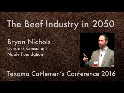The Beef Industry in 2050: Bryan Nichols, Noble Foundation | TCC 2016