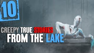 10 TRUE Scary Lake Stories | Water Sounds and Nature Sounds - Darkness Prevails