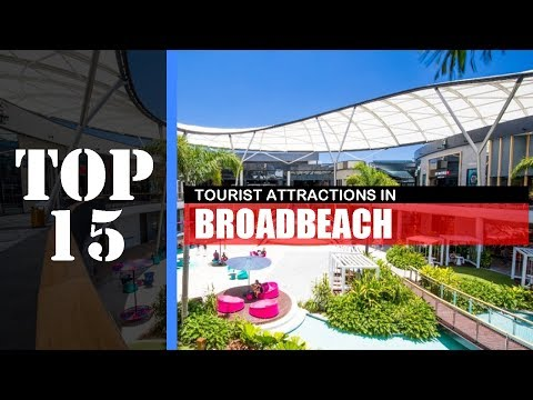 TOP 15 BROADBEACH (GOLD COAST) Attractions (Things to Do & See)