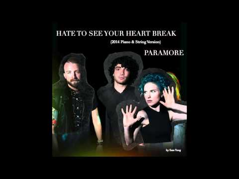 Hate To See Your Heart Break (2014 Piano & String Version) - Paramore - by Sam Yung