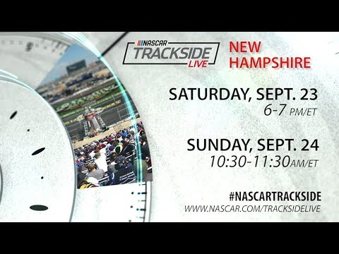 Catch NASCAR Trackside Live at New Hampshire Saturday and Sunday