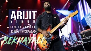 Bekhayali Live | Arijit singh hyderabad 2019