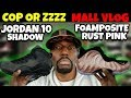 Cop Or Zzzz: Jordan 10 Shadow, Foamposite One Rust Pink Mall Vlog