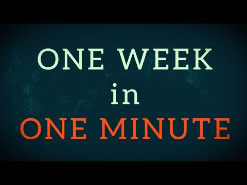 One Week in One Minute