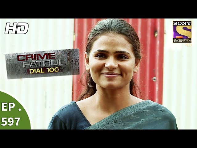 Crime Patrol Dial 100 - ?????? ??????? - Death Of Dreams - Ep 597 - 5th September, 2017