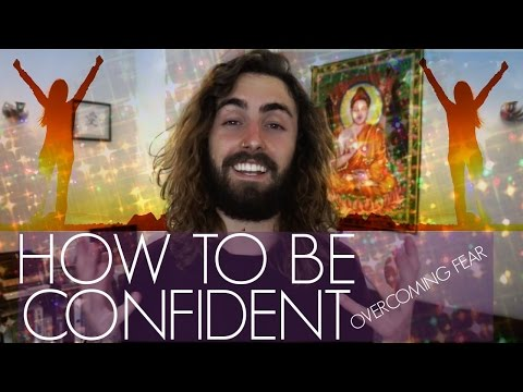 How to Be Confident! (and Defeat Your Fears)