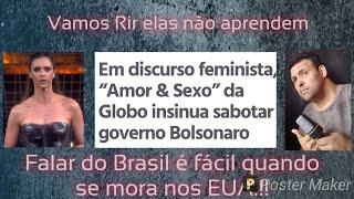 REDE GLOBO INSINUA SABOTAR GOVERNO BOLSONARO EM PROGRAMA AMOR&SEXO COM FERNANDA LIMA #OPINIÃO