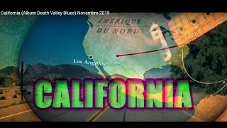 California (Album Death Valley Blues) Novembre 2015