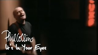 Смотреть клип Phil Collins - It'S In Your Eyes