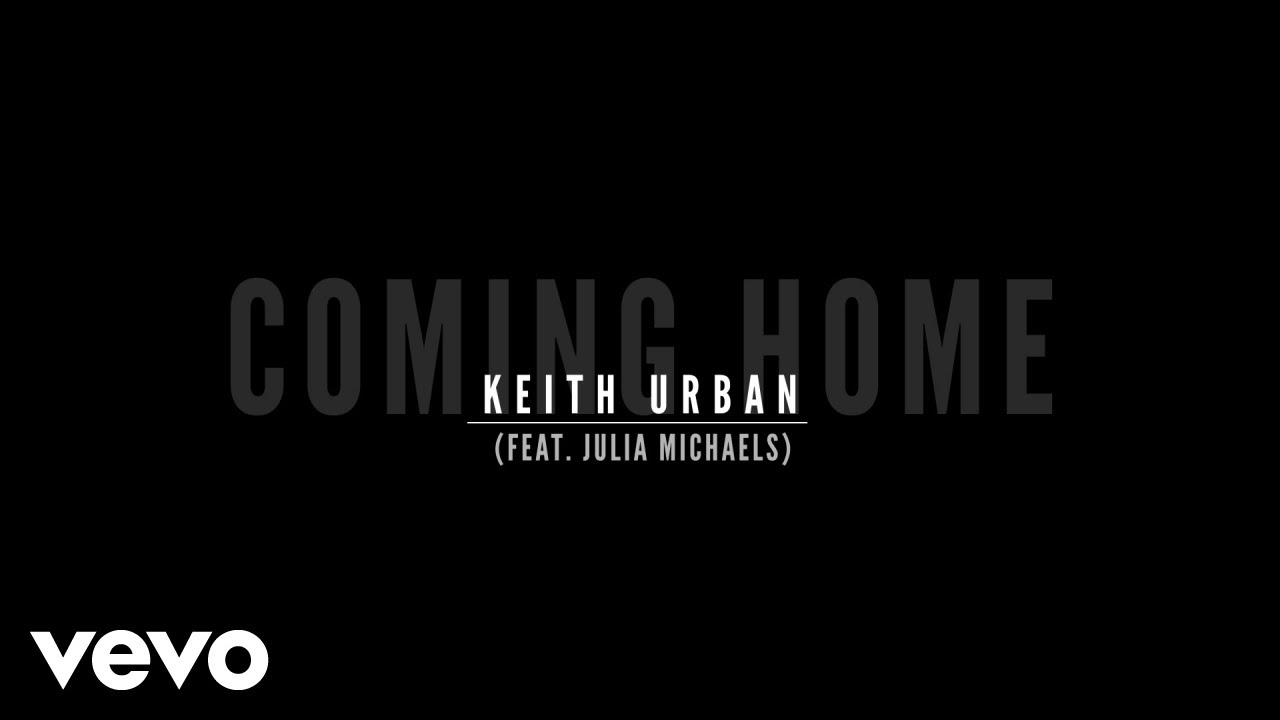 Keith Urban — Coming Home (Lyric Video) ft. Julia Michaels