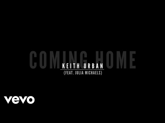 Keith Urban - Coming Home (Lyric Video) ft. Julia Michaels