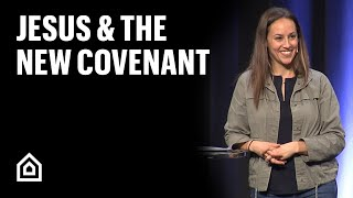 Her Story 02: Jesus & The New Covenant