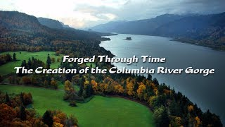forged through time the creation of the columbia river gorge